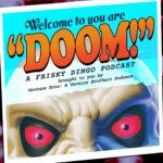 Welcome to You Are Doom A Frisky Dingo Podcast